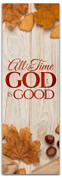 all the time God is good traditional wood panel banner