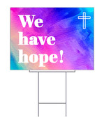 we have hope yard sign with watercolor style background