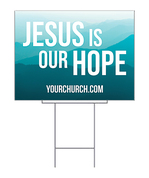 Yard Sign Jesus is our hope mountains
