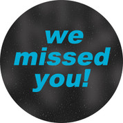 We Missed You! Circle Floor Decal - Adhesive Vinyl Sticker
