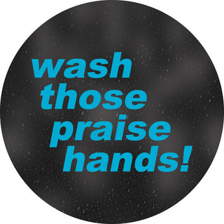 Wash Those Praise Hands! Circle Floor Decal - Adhesive Vinyl Sticker