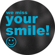 We Miss Your Smile! Circle Floor Decal - Adhesive Vinyl Sticker