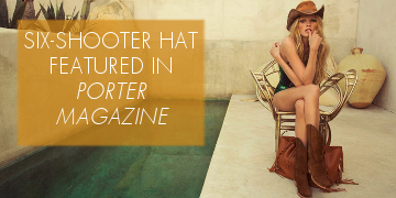 Six Shooter Hat from Porter Magazine