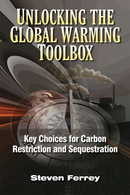 Unlocking the Global Warming Toolbox: Key Choices for Carbon Restriction and Sequestration