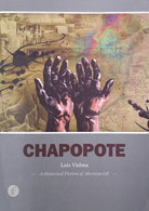 Chapopote: A Historical Fiction of Mexican Oil
