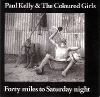 KELLY,PAUL & COLOURED GIRLS  -   Forty miles to Saturday night/ Little decisions (electric version) (G82252/7s)