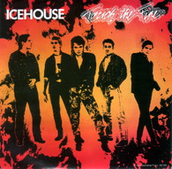 ICEHOUSE  -   Touch the fire/ Last cut (G84224/7s)