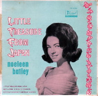 BATLEY,NOELEEN  -  LITTLE TREASURE FROM JAPAN Little treasure from Japan/ Don't say goodnight and mean goodbye/ She's a fool/ Then he kissed me (62524/7EP)