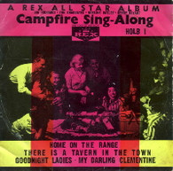 VARIOUS  -  CAMPFIRE SING-ALONG: A REX ALL STAR ALBUM Graduates - Home on the range/ Kerry Bryant - Goodnight ladies/ Dig Richards - There's a tavern in the town/ Noeline Batley - My darling Clementine (G66901/7EP)