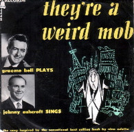 ASHCROFT,JOHNNY & GRAEME BELL  -   They're a weird mob/ Phantom guitar (G6915/7s)