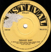 JOYE,COL & JOY BOYS  -   Teenage baby/ Half as much (71215/7s)