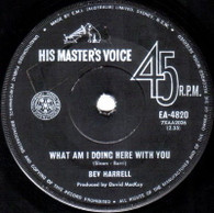 HARRELL,BEV  -   What am I doing here with you/ You really didn't mean it (72219/7s)