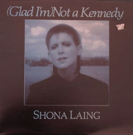 "LAING,SHONA  -   (Glad I'm) not a Kennedy (12"" remix)/ Resurrection/ (I'm glad) I'm not a Kennedy (7"" version)/ Sally gap/ (Glad I'm) not a Kennedy (G81610/12s)"