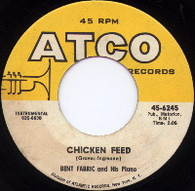 FABRIC,BENT & HIS PIANO  -   Chicken feed/ That  certain party (G44165/7s)