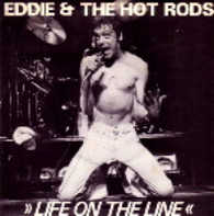 EDDIE & HOTRODS  -   Life on the line/ Do anything you wanna do (G58135/7s)