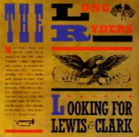 LONG RYDERS  -   Looking for Lews and Clark/ Child bride/ Southside of the story/ If I were a bramble and you were a rose (G58252/7s)