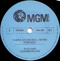 CHAMBERLAIN,RICHARD  -   Three stars will shine/ All I have to do is dream (59893/7s)