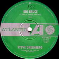 GREENBERG,STEVE  -   Big Bruce/ Run to you (59178/7s)