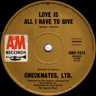 CHECKMATES LTD  -   Love is all I have to give/ Never should have lied (6899/7s)