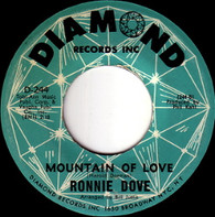 DOVE,RONNIE  -   Mountain of love/ Never gonna cry (the way I'll cry tonight) (68162/7s)