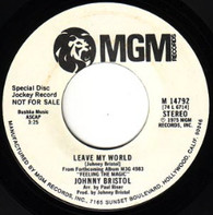 BRISTOL,JOHNNY  -   Leave my world/ Leave my world (mono) (G6961/7s)