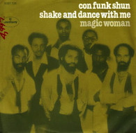 CON FUNK SHUN  -   Shake and dance with me/ Magic woman (G69108/7s)