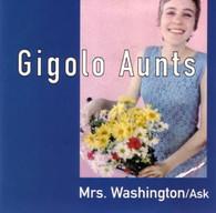 GIGILO AUNTS  -   Mrs. Washington/ Ask (G70255/7s)