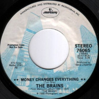 BRAINS  -   Money changes everything/ Money changes everything (mono) (G7385/7s)