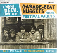 VARIOUS (THE 5 / TONI MCCANN / THE BLACK DIAMONDS / THE POGS) - I WANT, NEED, LOVE YOU : GARAGE-BEAT NUGGETS FROM THE FESTIVAL VAULTS    (CD25172/CD)