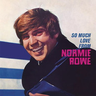 ROWE/NORMIE - SO MUCH LOVE FROM NORMIE ROWE    (CD25190/CD)
