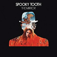 SPOOKY TOOTH - THE MIRROR    (CD25282/CD)