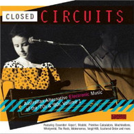 VARIOUS - CLOSED CIRCUITS: AUSTRALIAN ALTERNATIVE ELECTRONIC MUSIC OF THE '70S & '80S, VOLUME 1    (CD25440/CD)