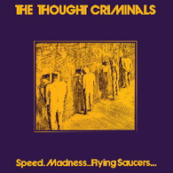 THOUGHT CRIMINALS - SPEED. MADNESS.. FLYING SAUCERS...(BLACK VINYL)    (LP5524/LP)