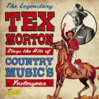 MORTON/TEX - THE LEGENDARY TEX MORTON : SINGS THE HITS OF COUNTRY MUSIC'S YESTERYEAR    (CD25677/CD)
