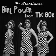 STARLINERS - GIRL POWER FROM THE 60S    (CD25686/CD)