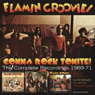 FLAMIN GROOVIES - GONNA ROCK TONITE! : COMPLETE RECORDINGS 1969-71 (3CD CLAMSHELL BOX)    (CD25693/CD)