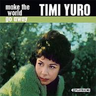 YURO/TIMI - MAKE THE WORLD GO AWAY    (CD25722/CD)