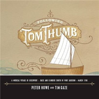 HOWE/PETER & TIM GAZE - FOLLOWING TOM THUMB    (CD25694/CD)