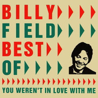 FIELD/BILLY - BEST OF : YOU WEREN'T IN LOVE WITH ME    (CD14866/CD)