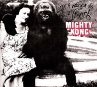 MIGHTY KONG - ALL I WANNA DO IS ROCK    (CD21567/CD)