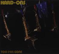 HARD ONS - TOO FAR GONE (2CD)    (CD24741/CD)
