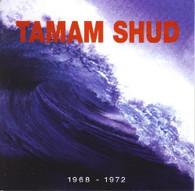 TAMAM SHUD - TAMAM SHUD 1968-1972 (EVOLUTION + GOOLUTIONITES AND THE REAL PEOPLE)    (CD9472/CD)
