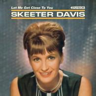 DAVIS/SKEETER - LET ME GET CLOSE TO YOU    (CD25528/CD)