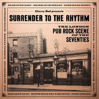 VARIOUS - SURRENDER TO THE RHYTHM : THE LONDON PUB ROCK SCENE OF THE SEVENTIES (3CD)    (CD25736/CD)