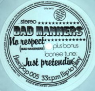 BAD MANNERS  -   No respect/ Just pretendin' (G7610/7s)