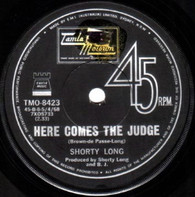 LONG,SHORTY  -   Here comes the judge/ Sing what you wanna (G79336/7s)