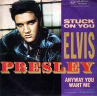 PRESLEY,ELVIS  -   Stuck on you/ Anyway you want me (G811121/7s)