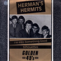 HERMAN'S HERMITS  -   I'm into something good/ Silhouettes (821065/7s)