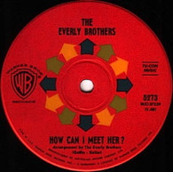 EVERLY BROTHERS  -   How can I meet her?/ That's old fashioned (82165/7s)