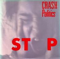 CRASH POLITICS  -   Stop/ Metal face (G68126/7s)
